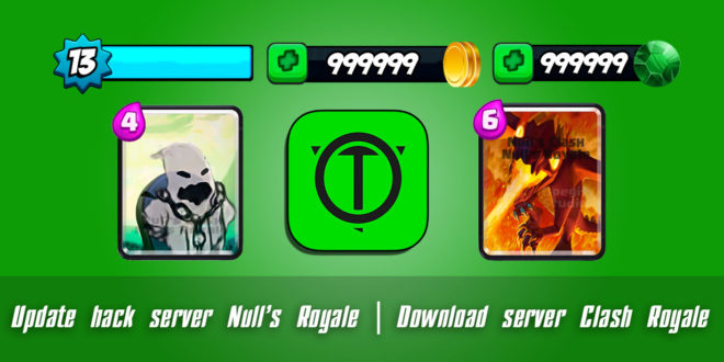 Update hack server Null's Royale | Download server Clash Royale