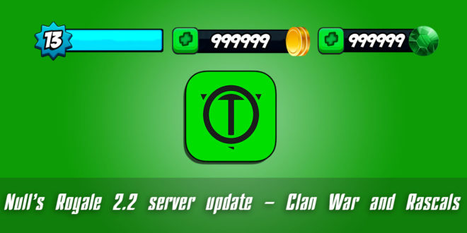 Null's Royale 2.2 server update – Clan War and Rascals
