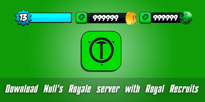 Download Null's Royale server with Royal Recruits