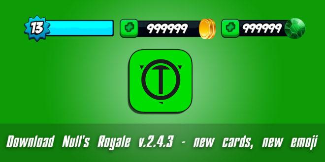 Download Null's Royale v.2.4.3 - new cards, new emoji